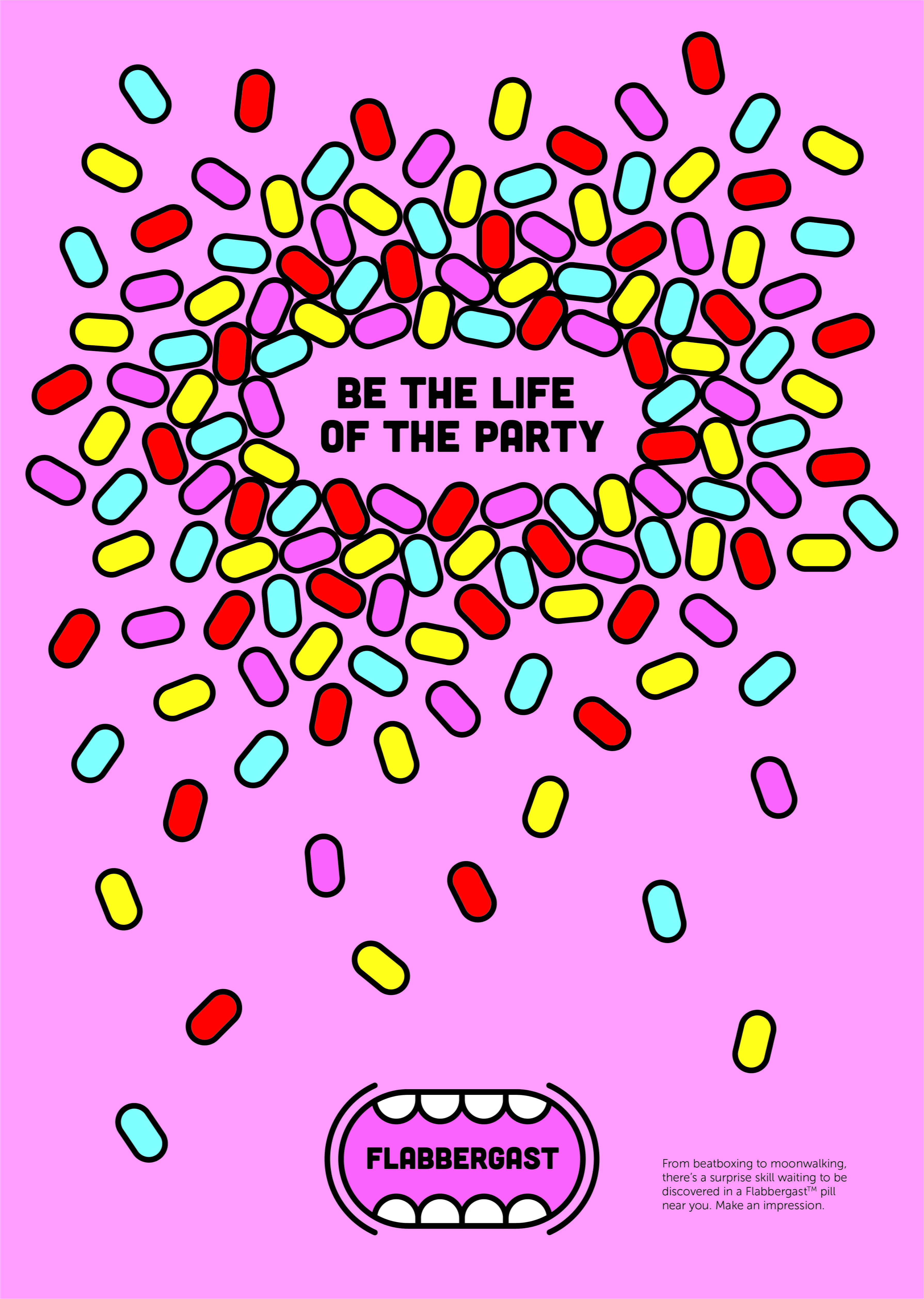 Illustration. A pink poster, with the title: 'Be the life of the party', surrounded by multicolored pills.