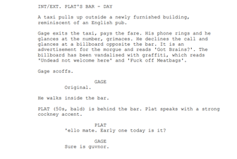 Gage meets with his good friend Plat, who owns a bar in the city.
