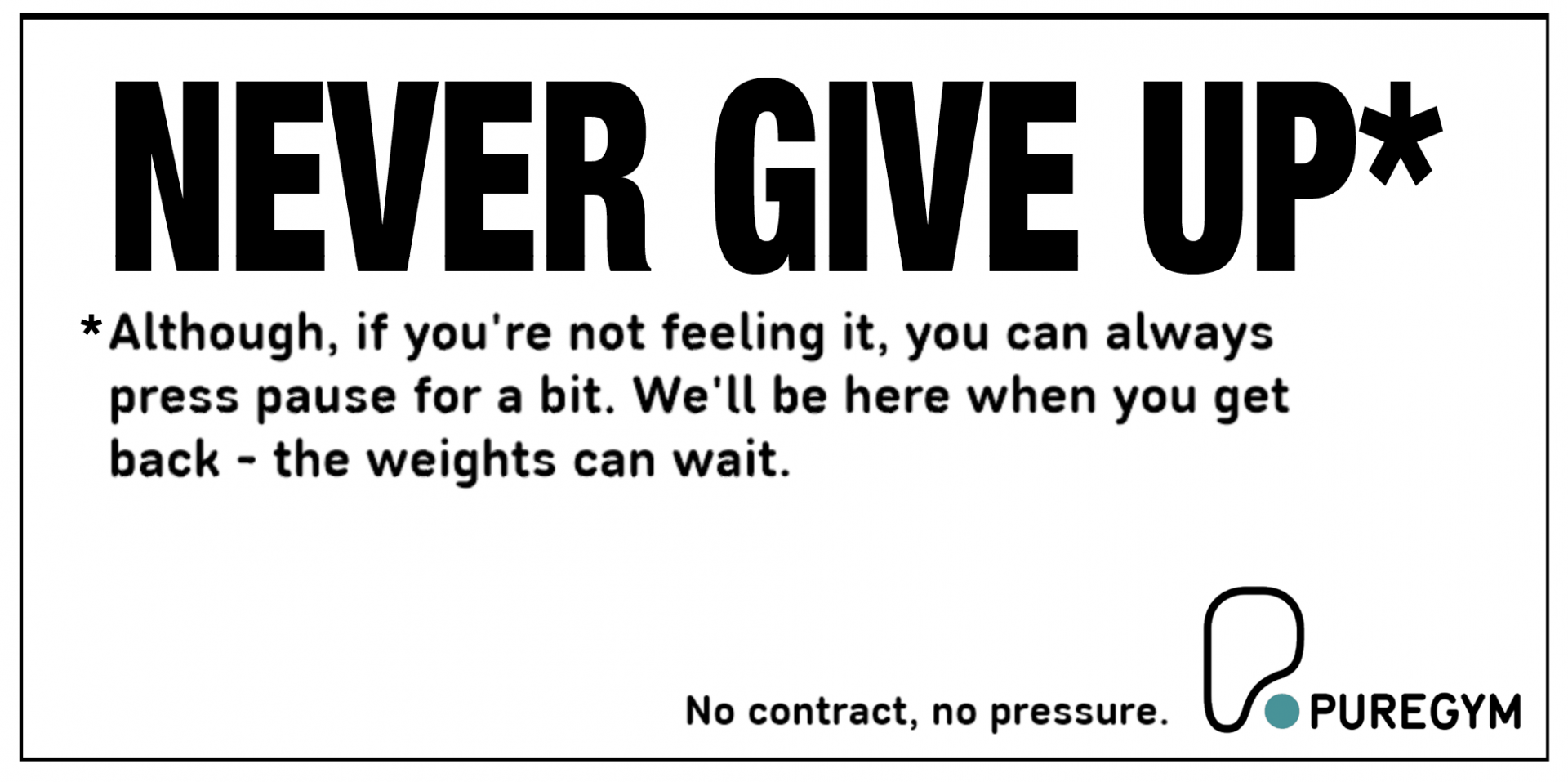 PureGym Billboard ad that reads: Never give up