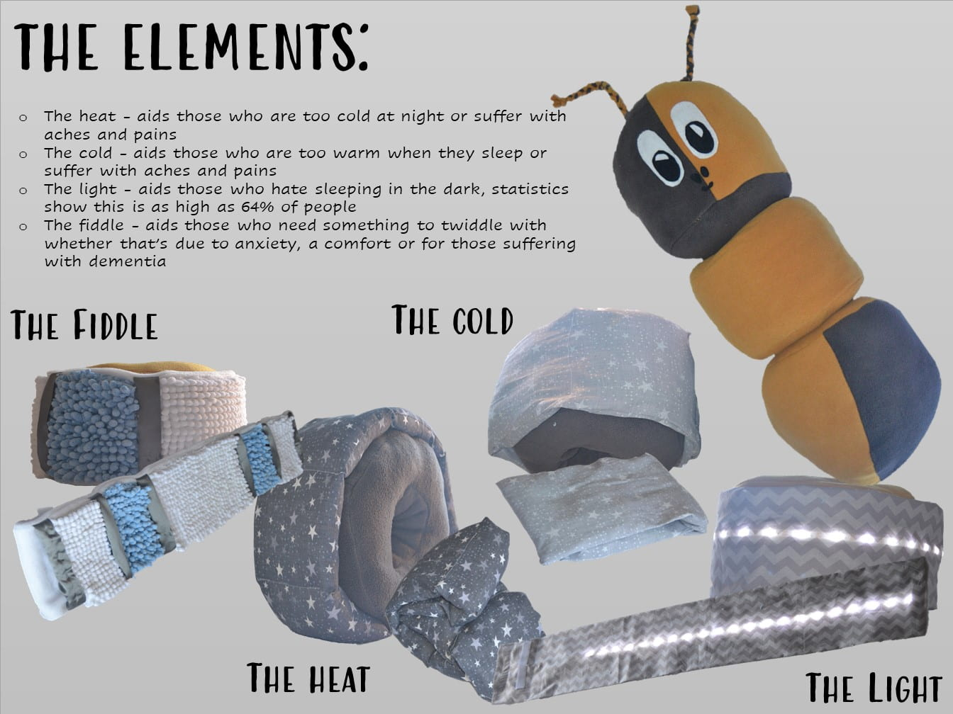 The Cattapillow comes with a set of 4 elements, which help the users whilst they sleep. These are key elements as they combat the reasons people struggle to sleep.