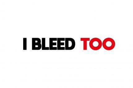 I Bleed Too