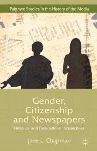 Cover of Jane Chapman's monograph Gender, Citizenship and Newspapers