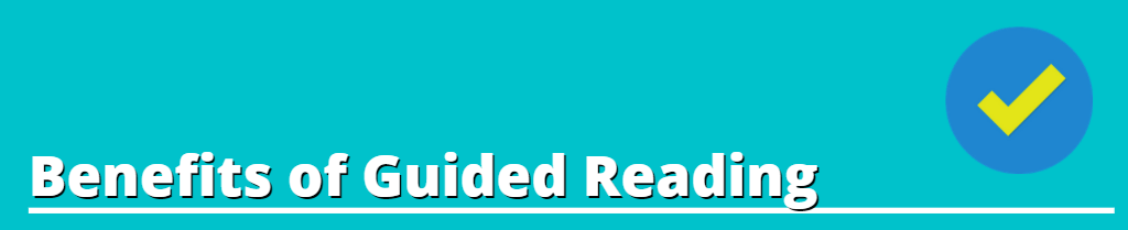 Image text: Benefits of Guided Reading