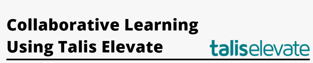 Image Text: Collaborative Learning Using Talis Elevate