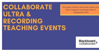 Image text [Collaborate Ultra & Recording Teaching Events, This guide outlines some basic advice and tips to support recoridng inside of collaborate Ultra]