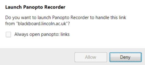 A screenshot showing the popup window which will ask you if you wish to launch the Panopto recorder. If you wish to continue, please choose 'Allow'.