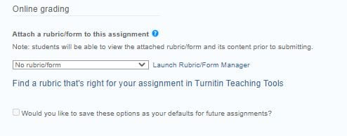 A screenshot of the Online Grading optional settings when Attaching a Rubric to a Turnitin assignment. A dropdown menu shows No Rubric/Form selected and a hyperlink to the right shows Launch Rubric/Form Manager.