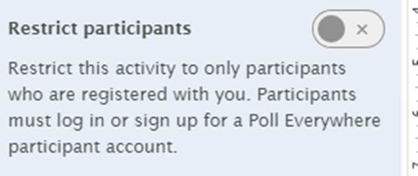 If you wish to use your competition only with registered participants, i.e. students who have accounts, you can do so by turning on this option.
