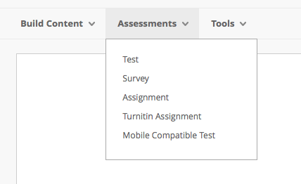 A screenshot showing the 'Assessments' menu where you can create a number of different assessment types including 'Test', 'Survey' and Blackboard 'Assignment'.