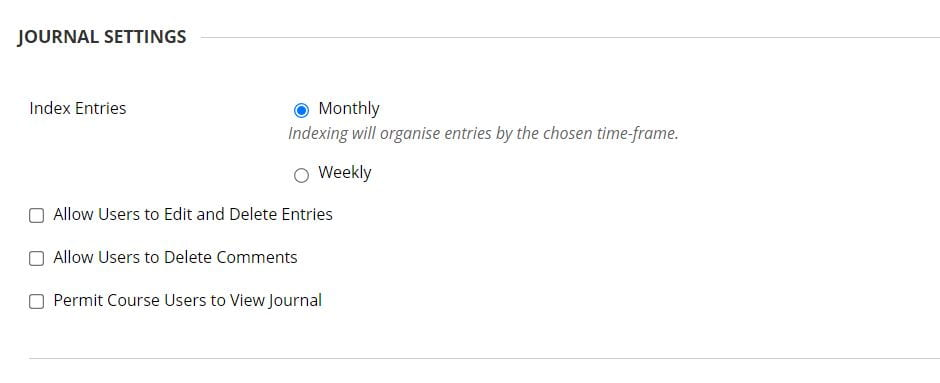 A screenshot of the Create Journal page of a Blackboard Module Site.  The Journal Settings allow you to index entries monthly or weekly, and you can permit by checking the box, users to edit and delete their entries and or comments. You can also permit course users to view the journal.