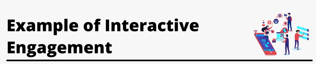 Image Text: Example of Interactive engagement