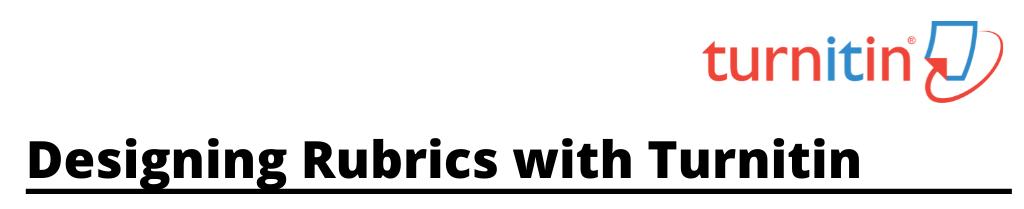 Image text: Designing Rubrics with Turnitin Banne