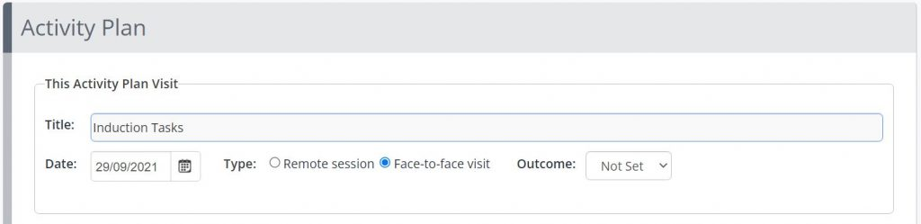 A screenshot of the Assign Activity Plan page. The section contains a title textbox, a date field, a type field to select either remote session or face to face, and an outcome drop down box.