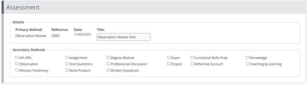 A screenshot of the Assessment page of One File when marking as a Tutor. This block shows a tab titled Assessment, it displays the primary method, reference ID, date and title of the evidence piece. Checkboxes are shown for the tutor to indicate an optional secondary method.