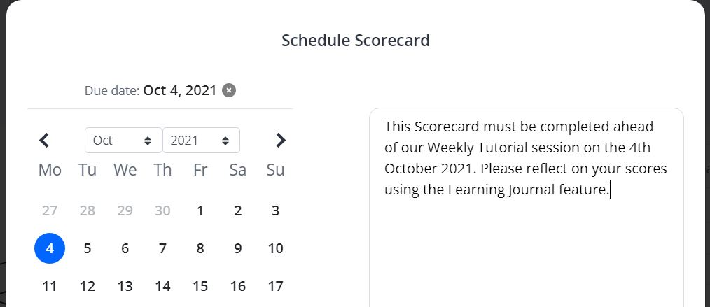 A screenshot of the Schedule Scorecard feature in One File. A calendar is shown to the left of a text box. The date is set to the 4th October 2021 and the textbox contains instructions to the learner.