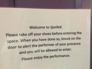 The notice I pinned to the door to notify the audience to remove their shoes, 4th May 2016.