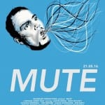 MUTE-poster_May2016
