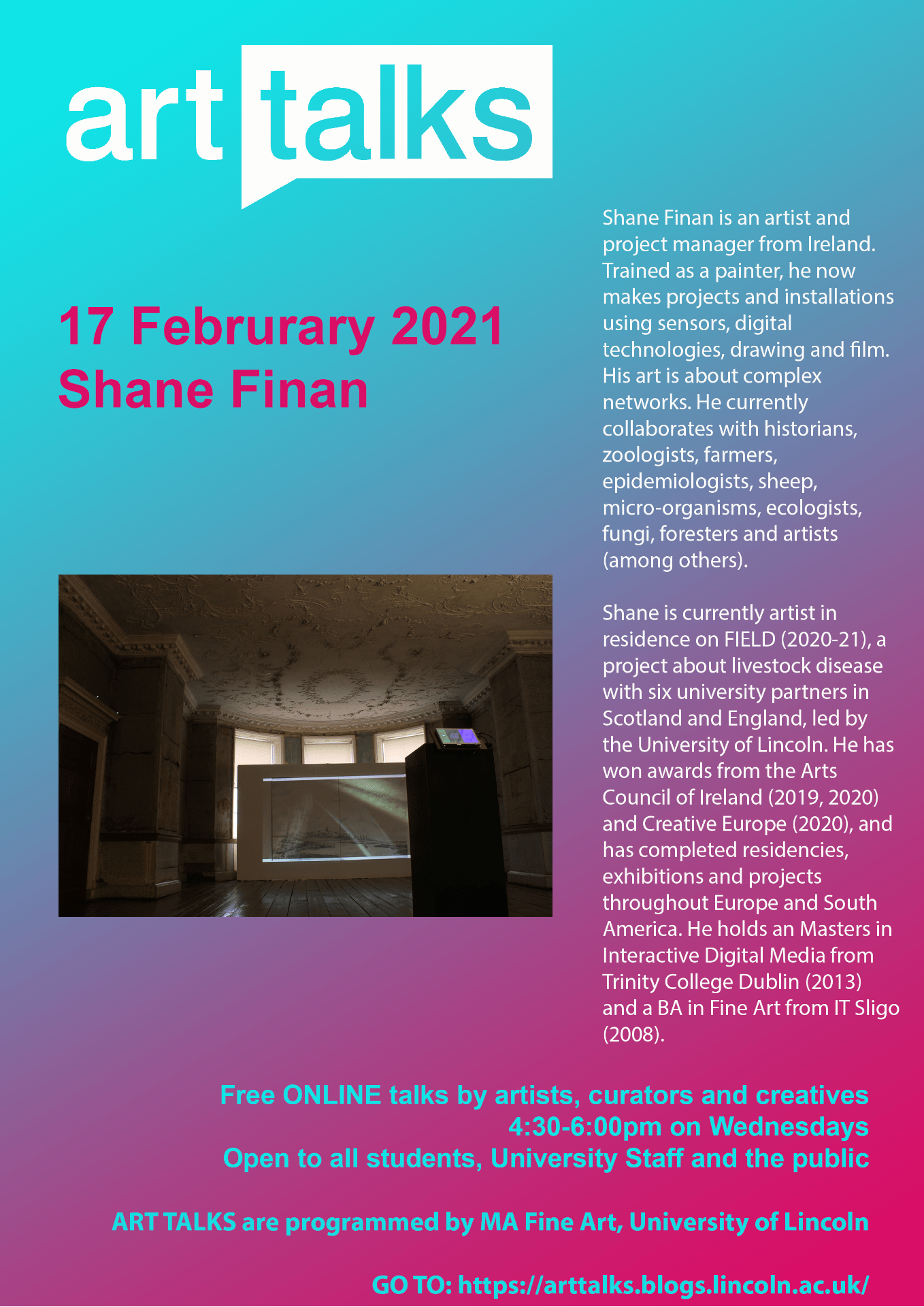 a poster with an art installation image on a garish pink and blue background, with some information about the artist shane finan