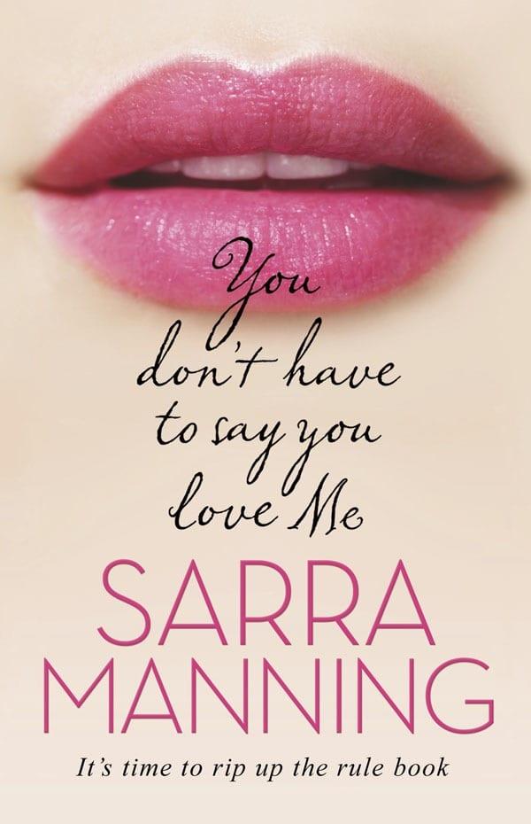Sarra_manning_youdonthavetosayyouloveme