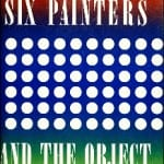 Six painters and the object © Los Angeles County Musuem of Art