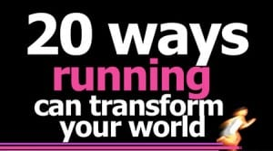 20 ways running can transform your world