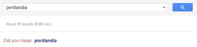 Image of google search for Pentlandia suggesting I meant to search for Portlandia
