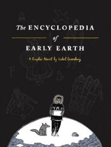 The Encyclopedia of Early Earth - A Graphic Novel by Isabel Greenberg
