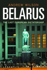 Cover of Belarus The Last European Dictatorship by Andrew Wilson