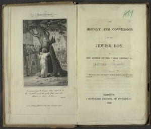 "The history and conversion of the Jewish boy, by the author of the ""Twin Sisters"", &c. London, 1829. From the Asher Myers collection. Ref: SR MOCATTA PAMPHLETS A 106 SAN"