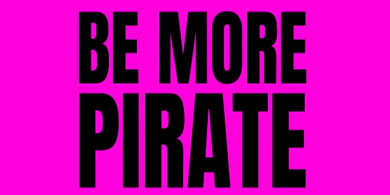 An image that says 'Be More Pirate' in black on a bright pink background