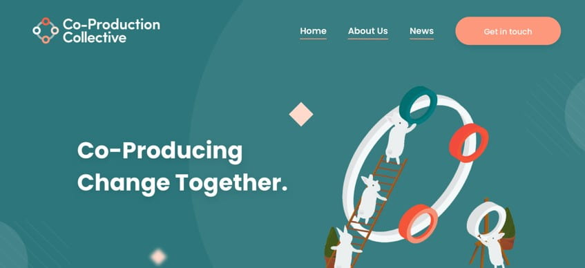 A screenshot of the homepage which is dark green with the words 'Co-producing change together' on it