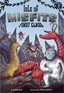 ISLE OF MISFITS FIRST CLASS Publisher: Little Bee Books Illustrator: Freya Hartas Author: Jamie Mae