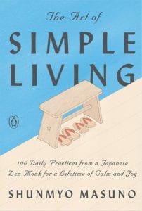 THE ART OF SIMPLE LIVING Publisher: Penguin Illustrator: Harriet Lee-Merrion Author: Shunmyo Masuno