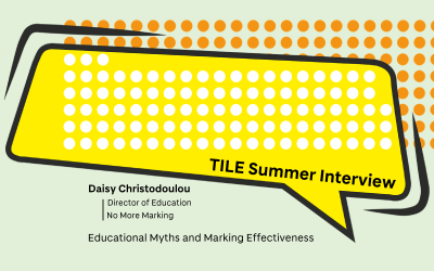 Educational Myths and Marking Effectiveness: An Interview with Daisy Christodoulou