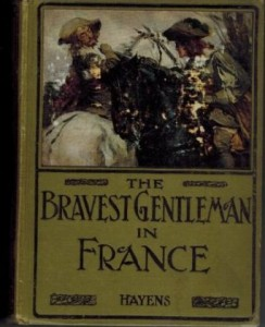 The Bravest Gentleman in France. A book with a twist of personal irony