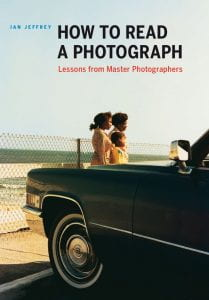 Front cover of How To Read A Photograph: Lessons from Master Photographers by Ian Jeffrey