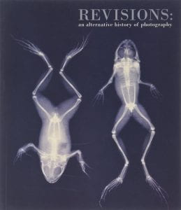 Front cover of Revisions: An Alternative History of Photography by Ian Jeffrey. Featuring X-rayed images of two frogs.