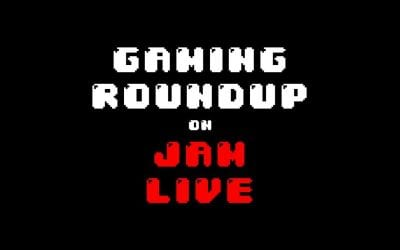 Gaming Round up on Jame live