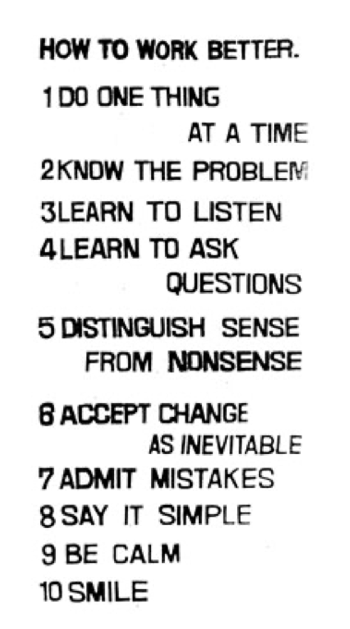 Take Car Anthony huberman text reads: 1 do one thing at a time 2 know the problem 3 learn to listen 4 learn to ask questions 5 distinguish sense from non sense 6 accept change as inevitable 7 admit mistakes 8 say it simple 9 be calm 10 smile